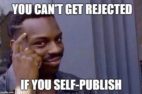 Image result for self publishing meme
